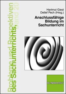 Abbildung von Giest / Pech | Anschlussfähige Bildung im Sachunterricht | 2010 | 20