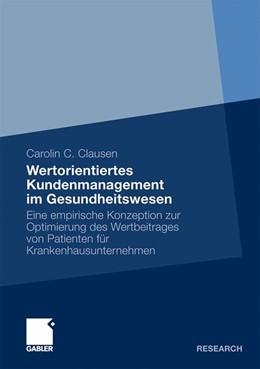 Abbildung von Clausen   Wertorientiertes Kundenmanagement im Gesundheitswesen   2010   2010   Eine empirische Konzeption zur...
