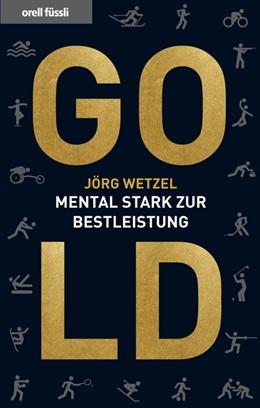 Abbildung von Wetzel | Gold | 2014 | Mental stark zur Bestleistung