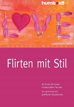 Abbildung von Meyden | Flirten mit Stil | 2. Auflage | 2012 | beck-shop.de