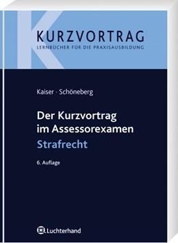 Abbildung von Kaiser / Schöneberg | Der Kurzvortrag im Assessorexamen Strafrecht | 6. Auflage | 2009 | beck-shop.de