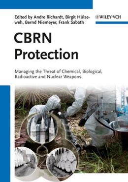 Abbildung von Richardt / Hülseweh / Niemeyer / Sabath   CBRN Protection   2012   Managing the Threat of Chemica...