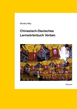 Abbildung von Mey   Chinesisch-Deutsches Lernwörterbuch Verben   2010   1500 Verben in 3500 Wortkombin...