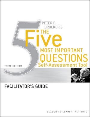 Abbildung von Peter Drucker's The Five Most Important Question Self Assessment Tool | 3. Auflage | 2011
