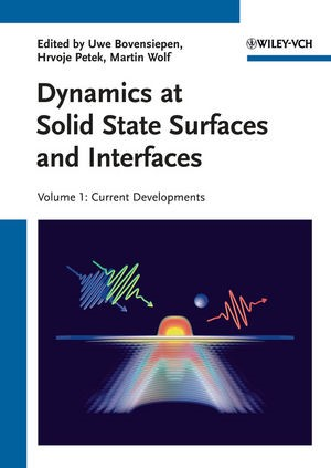 Dynamics at Solid State Surfaces and Interfaces | Bovensiepen / Petek / Wolf | 1st Edition 2010, 2010 | Buch (Cover)