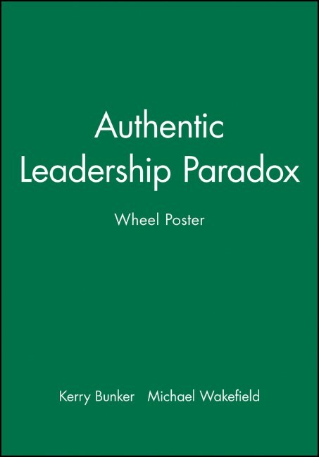 Abbildung von Bunker / Wakefield | Authentic Leadership Paradox Wheel Poster | 1. Auflage | 2010