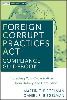 Abbildung von Biegelman | Foreign Corrupt Practices Act Compliance Guidebook | 2010 | Protecting Your Organization f...