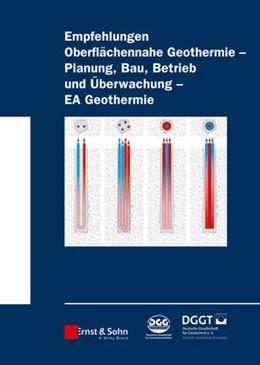 Abbildung von Deutsche Gesellschaft für Geotechnik e.V / Deutsche Gesellschaft für Geowissenschaften e.V | Empfehlung Oberflächennahe Geothermie - Planung, Bau, Betrieb und Überwachung - EA Geothermie | 2014