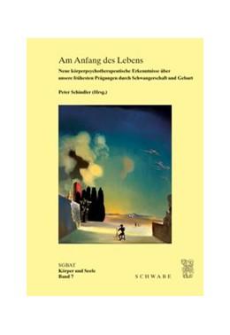 Abbildung von Schindler | Am Anfang des Lebens | 2., Aufl. | 2013 | Neue körperpsychotherapeutisch... | 7