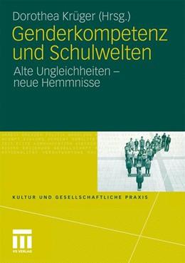 Abbildung von Krüger | Genderkompetenz und Schulwelten | 2010 | Alte Ungleichheiten - neue Hem...