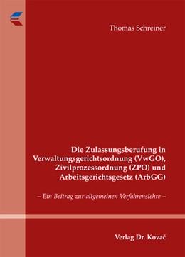 Abbildung von Schreiner | Die Zulassungsberufung in Verwaltungsgerichtsordnung (VwGO), Zivilprozessordnung (ZPO) und Arbeitsgerichtsgesetz (ArbGG) | 2010 | Ein Beitrag zur allgemeinen Ve... | 22