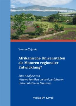 Abbildung von Zajontz | Afrikanische Universitäten als Motoren regionaler Entwicklung? | 2010 | Eine Analyse von Wissenskanäle... | 7