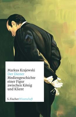 Abbildung von Krajewski | Der Diener | 1. Auflage | 2010 | Mediengeschichte einer Figur z...