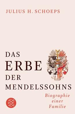 Abbildung von Schoeps | Das Erbe der Mendelssohns | 2010 | Biographie einer Familie