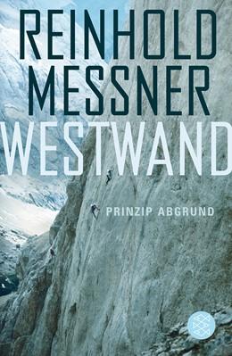 Abbildung von Messner   Westwand   1. Auflage   2010   Prinzip Abgrund