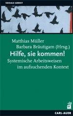 Hilfe, sie kommen! | Müller / Bräutigam, 2011 | Buch (Cover)