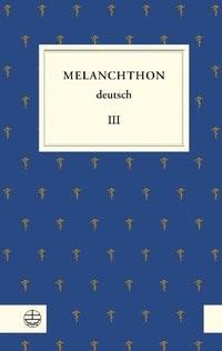 Abbildung von Melanchthon / Frank / Schneider   Melanchthon deutsch III   1., Auf.   2011