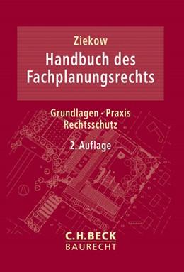Abbildung von Ziekow   Handbuch des Fachplanungsrechts   2. Auflage   2014   Grundlagen, Praxis, Rechtsschu...