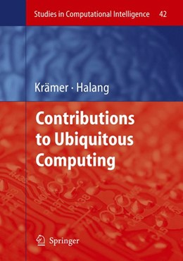 Abbildung von Krämer | Contributions to Ubiquitous Computing | 1st Edition. Softcover version of original hardcover edition 2007 | 2010 | 42