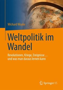 Abbildung von Woyke | Weltpolitik im Wandel | 2016 | 2016 | Revolutionen, Kriege, Ereignis...