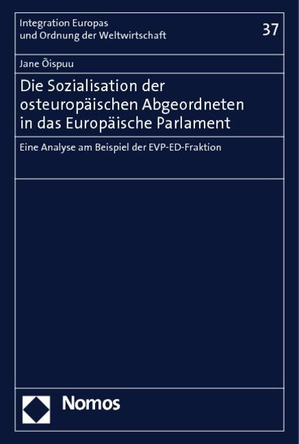 Die Sozialisation der osteuropäischen Abgeordneten in das Europäische Parlament | Oispuu, 2011 | Buch (Cover)