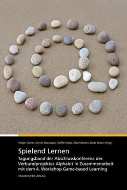 Abbildung von / Diener / Maciuszek / Malo / Martens / Urban | Spielend Lernen | 2010 | Tagungsband der Abschlusskonfe...