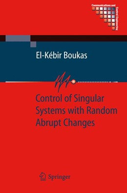 Abbildung von Boukas | Control of Singular Systems with Random Abrupt Changes | 1st Edition. Softcover version of original hardcover edition 2008 | 2010