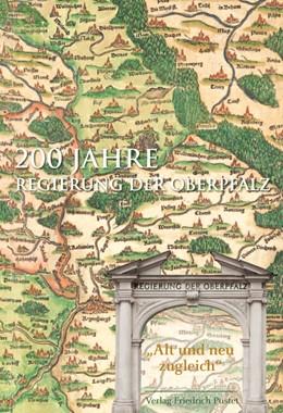 """Abbildung von 200 Jahre Regierung der Oberpfalz   2010   """"Alt und neu zugleich"""""""