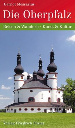 Abbildung von Messarius   Die Oberpfalz   2015   Reisen und Wandern – Kunst und...