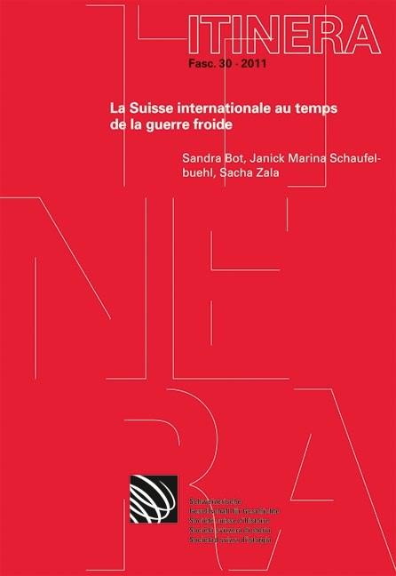 Die internationale Schweiz in der Zeit des Kalten Krieges/La Suisse internationale au temps de la guerre froide | Bott / Zala / Schaufelbuehl, 2011 | Buch (Cover)