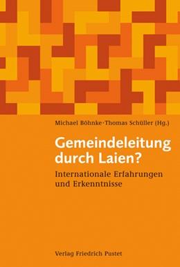 Abbildung von Böhnke / Schüller | Gemeindeleitung durch Laien? | 2011 | Internationale Erfahrungen und...