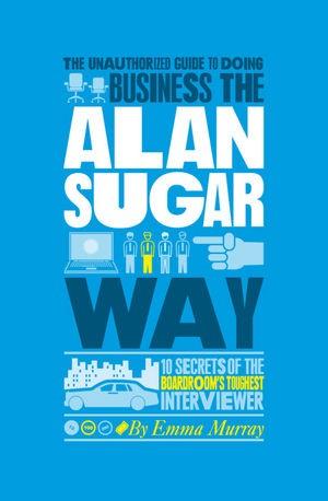 Abbildung von Murray | The Unauthorized Guide To Doing Business the Alan Sugar Way | 2. Auflage | 2010
