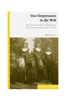 Abbildung von Meiwes | Von Ostpreussen in die Welt | 2011 | 2011 | Die Geschichte der ermländisch...