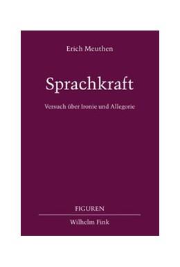 Abbildung von Meuthen | Sprachkraft | 1. Aufl. 2011 | 2011 | Versuche über Allegorie und Ir... | 13