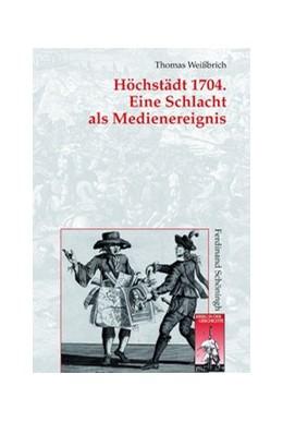 Abbildung von Weißbrich   Höchstädt 1704. Eine Schlacht als Medienereignis   2015   2015   Kriegsberichterstattung und Ge...   67