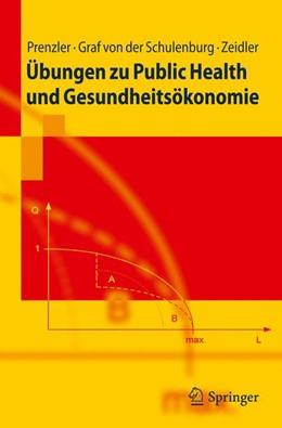 Abbildung von Prenzler / Graf von der Schulenburg / Zeidler | Übungen zu Public Health und Gesundheitsökonomie | 2010