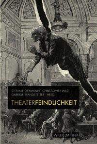 Theaterfeindlichkeit | Brandstetter / Diekmann / Wild | 1. Aufl. 2011, 2011 | Buch (Cover)