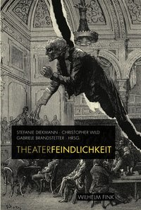Abbildung von Brandstetter / Diekmann / Wild | Theaterfeindlichkeit | 1. Aufl. 2011 | 2011