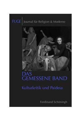 Abbildung von Knechtges / Schenuit   Das gemessene Band   1. Aufl. 2011   2011   Kulturkritik & Paideia   8