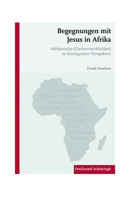 Abbildung von Ozankom | Begegnungen mit Jesus in Afrika | 1. Auflage | 2011 | beck-shop.de