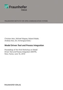 Abbildung von / Hein / Wagner / Mader / Keis / Armengaud   Model Driven Tool and Process Integration   2011   Proceedings of the third Works...