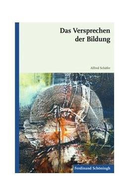 Abbildung von Schäfer   Das Versprechen der Bildung   1. Auflage   2011   beck-shop.de
