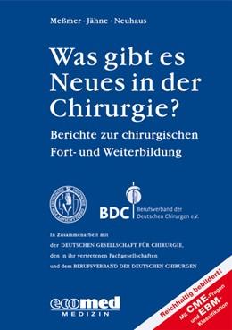Abbildung von Meßmer / Jähne / Neuhaus | Was gibt es Neues in der Chirurgie? Jahresband 2011 | 2011 | 2011 | Berichte zur chirurgischen For...