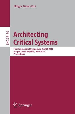 Abbildung von Giese | Architecting Critical Systems | 1st Edition. | 2010 | First International Symposium,...