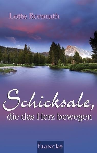 Schicksale, die das Herz bewegen | Bormuth, 2011 | Buch (Cover)