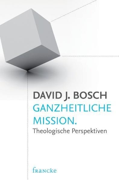 Ganzheitliche Mission | Bosch, 2011 | Buch (Cover)