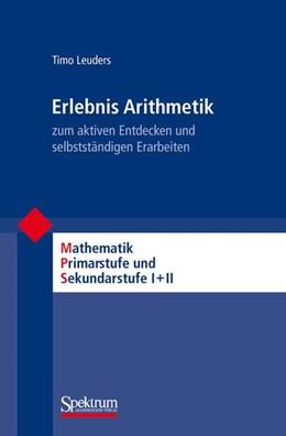 Abbildung von Leuders | Erlebnis Arithmetik | 1. Auflage | 2010 | beck-shop.de