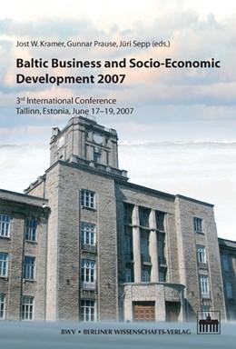 Abbildung von Kramer / Prause / Sepp   Baltic Business and Socio-Economic Development 2007   2010   3rd International Conference T...   1