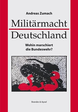 Abbildung von Zumach | Militärmacht Deutschland | 1. Auflage | 2012 | Wohin marschiert die Bundesweh...