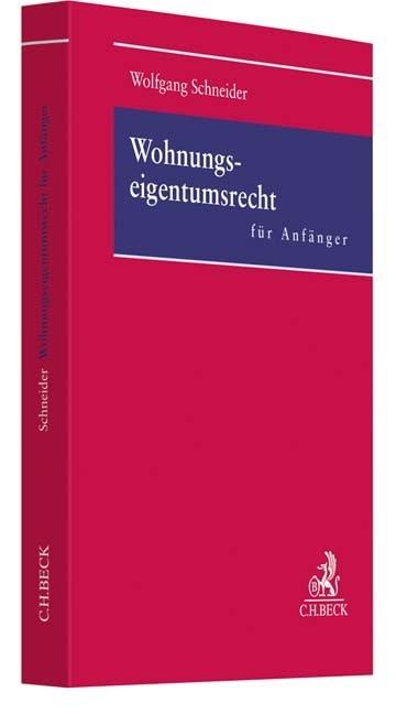 Wohnungseigentumsrecht für Anfänger | Schneider, 2017 | Buch (Cover)